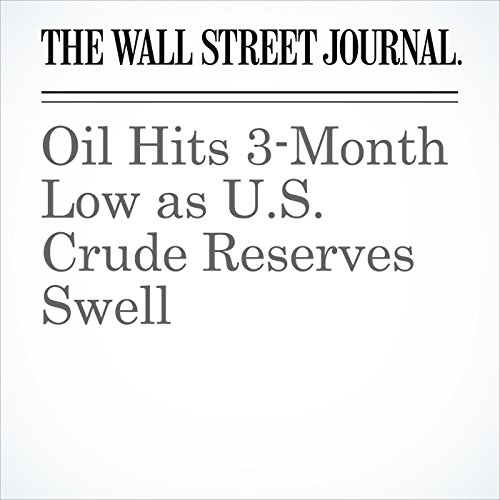 Oil Hits 3-Month Low as U.S. Crude Reserves Swell copertina