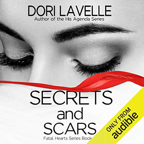 Secrets and Scars Audiobook By Dori Lavelle cover art