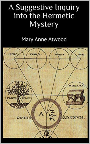 A Suggestive Inquiry into the Hermetic Mystery (English Edition)