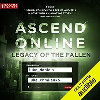 Legacy of the Fallen     Ascend Online, Book 3              Written by:                                                                                                                                 Luke Chmilenko                               Narrated by:                                                                                                                                 Luke Daniels                      Length: 24 hrs and 11 mins     58 ratings     Overall 4.9