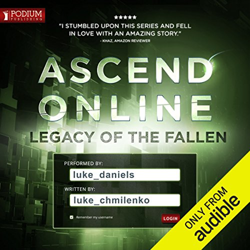 Legacy of the Fallen     Ascend Online, Book 3              By:                                                                                                                                 Luke Chmilenko                               Narrated by:                                                                                                                                 Luke Daniels                      Length: 24 hrs and 11 mins     5,061 ratings     Overall 4.8