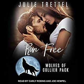 Run Free     Wolves of Collier Pack, Book 2              By:                                                                                                                                 Julie Trettel                               Narrated by:                                                                                                                                 Joe Hempel,                                                                                        Carly Robins                      Length: 6 hrs and 20 mins     4 ratings     Overall 4.8