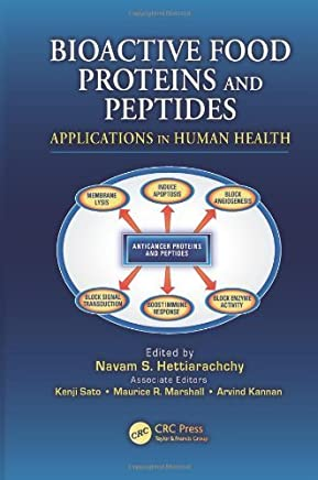 Bioactive Food Proteins and Peptides: Applications in Human Health by CRC Press (2011-12-02)