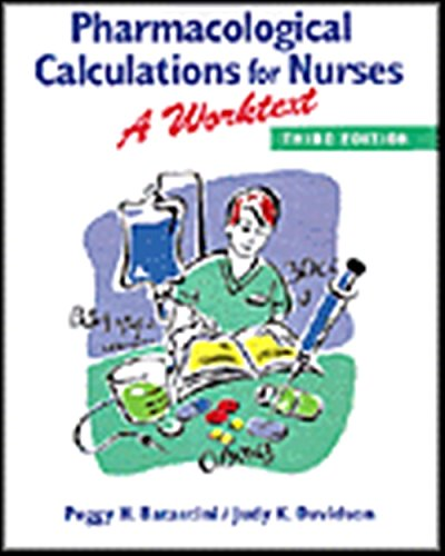 Pharmacological Calculations for Nurses: A Worktext 3E