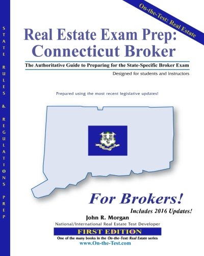 Real Estate Exam Prep: Connecticut Broker - 1st edition: The Authoritative Guide to Preparing for the Connecticut State-Specific Broker Exam