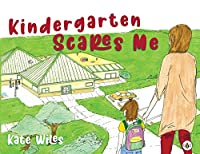 Kindergarten Scares Me