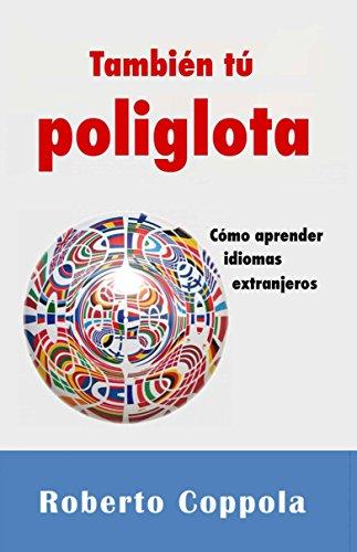 También tú Poliglota. Cómo aprender idiomas extranjeros