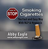 How to Stop Smoking Cigarettes CD - The Fast and Easy Way with NLP and Hypnosis