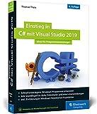 Einstieg in C# mit Visual Studio 2019: Ideal für...