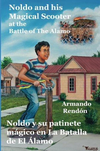 Noldo and his Magical Scooter at the Battle of The Alamo=Noldo y su patinete magico en la Batalla de El Alamo (Floricanto Juvenil) (English Edition)