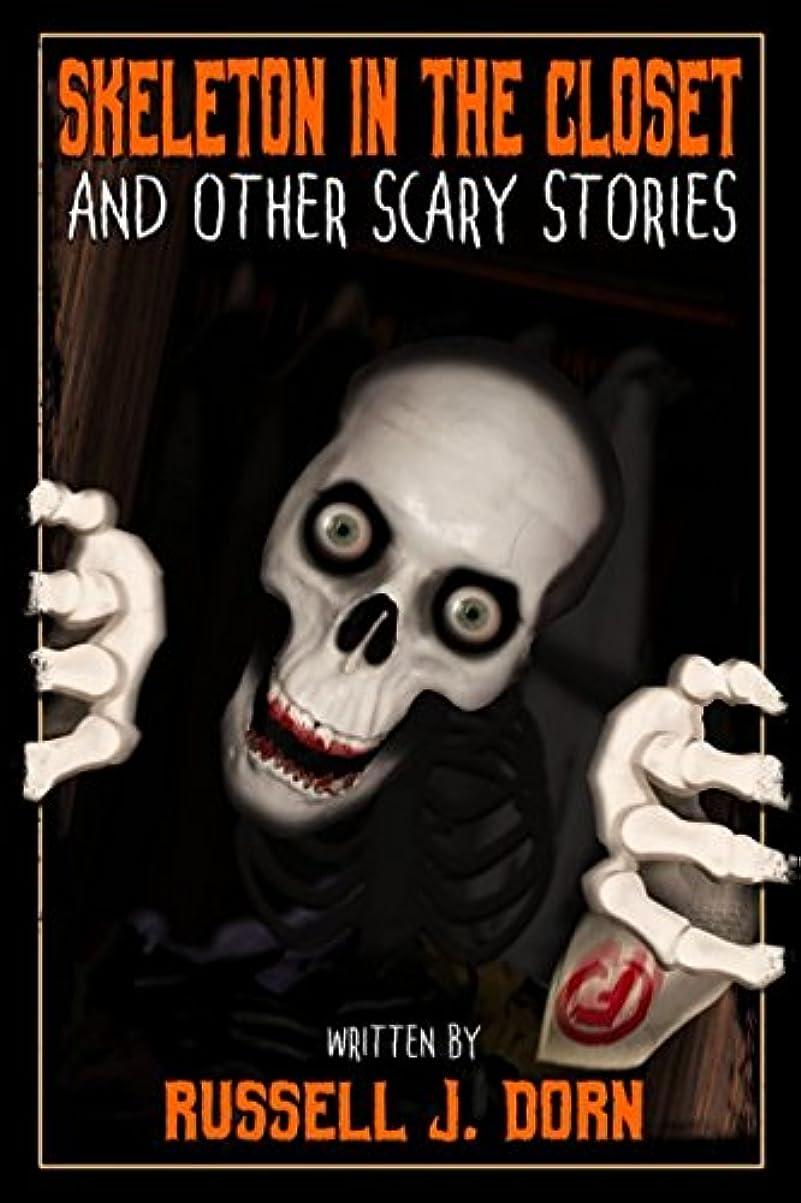 無教えるコンテンツSkeleton in the Closet: and Other Scary Stories