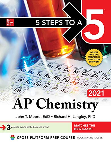 Compare Textbook Prices for 5 Steps to a 5: AP Chemistry 2021 1 Edition ISBN 9781260464603 by Moore, John,Langley, Richard