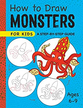 How to Draw Monsters for Kids  A Step-by-Step Guide for Kids Ages 6-9  How to Draw Step-By-Step  wt