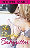 The Playful Babysitter: Forbidden Collection of Sensual Sitter Stories
