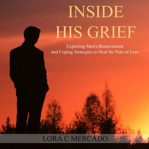 Inside His Grief Audiobook By Lora C. Mercado cover art