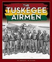 The Tuskegee Airmen (Black American Journey)
