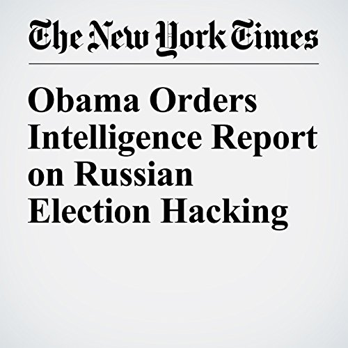Obama Orders Intelligence Report on Russian Election Hacking cover art