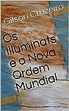 Os Illuminats e a Nova Ordem Mundial (Portuguese Edition)