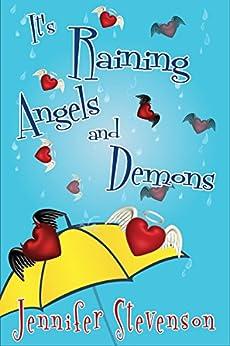 It's Raining Angels and Demons: A Slacker Demons Novel by [Jennifer Stevenson]