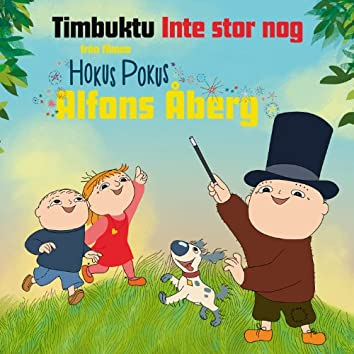 Inte stor nog (från Hokus Pokus Alfons Åberg)