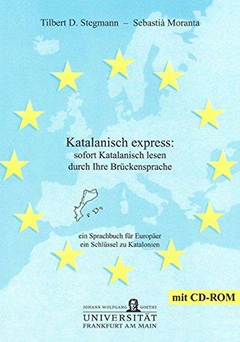 Katalanisch express: sofort Katalanisch lesen durch Ihre Brückensprache (Editiones EuroCom)
