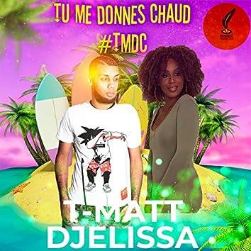Tu Me Donnes Chaud (TMDC)