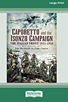 Caporetto and Isonzo Campaign: The Italian Front 1915-1918 (16pt Large Print Edition)