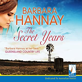The Secret Years                   By:                                                                                                                                 Barbara Hannay                               Narrated by:                                                                                                                                 Blazey Best                      Length: 11 hrs and 13 mins     18 ratings     Overall 4.8