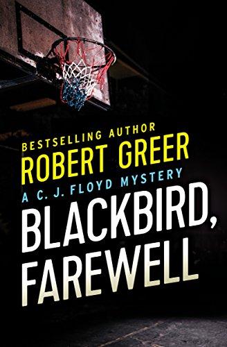 Blackbird, Farewell (The C. J. Floyd Mysteries Book 4) (English Edition)