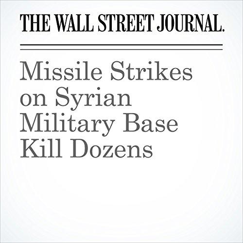Missile Strikes on Syrian Military Base Kill Dozens copertina