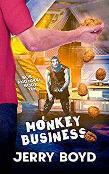Monkey Business (Bob and Nikki Book 10) by [Jerry Boyd]