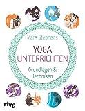 Yoga unterrichten: Grundlagen und Techniken