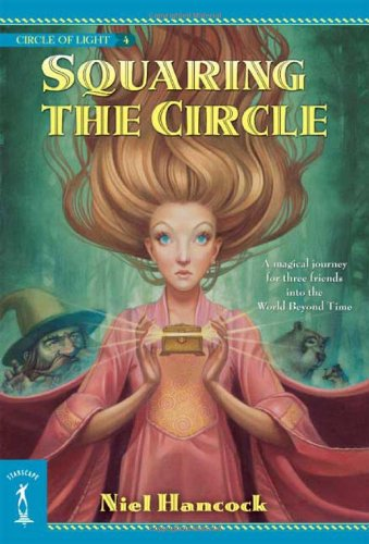Squaring the Circle: The Circle of Light, Book 4 (Circle of Light series)