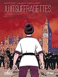 Jujitsuffragettes : Les Amazones de Londres par Clément Xavier
