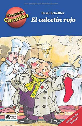 El Calcetín Rojo: Libros para niños de 8 años de detectives: ¡Cada capítulo es un caso distinto para resolver! ¡Deberás ir delante del espejo para ... - Spanish Children Book (Comisario Caramba)