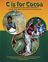 C is for Cocoa: An alphabet book about Ghana, West Africa, and the food, plants, and animals found in its environment