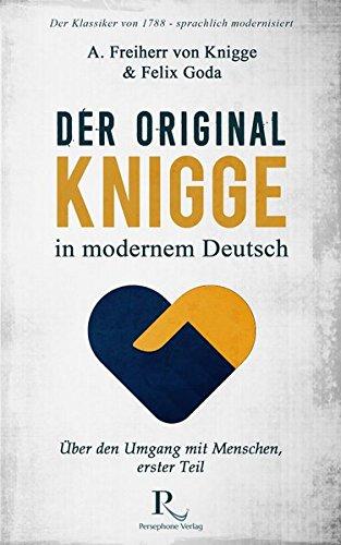 Der Original-Knigge in modernem Deutsch: Über den Umgang mit Menschen (1788), erster Teil