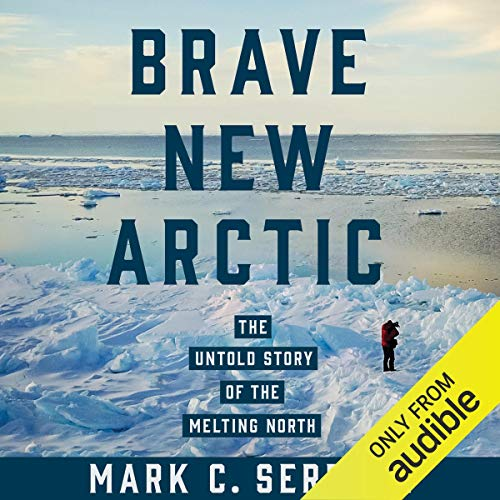 Brave New Arctic audiobook cover art