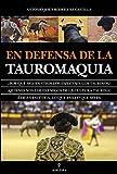 En defensa de la Tauromaquia (Taurología)