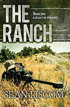 The Ranch: A Legacy of Violence (The Legacy Series Book 2) by [Sean Liscom]