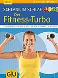 Schlank im Schlaf: der Fitness-Turbo (GU Ratgeber Gesundheit)