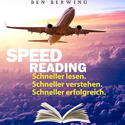 Speed Reading     Schneller lesen. Schneller verstehen. Schneller erfolgreich.              Autor:                                                                                                                                 Ben Berwing                               Sprecher:                                                                                                                                 Alexandra Leise                      Spieldauer: 57 Min.     3 Bewertungen     Gesamt 3,3