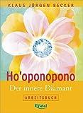 Ho'oponopono - Arbeitsbuch