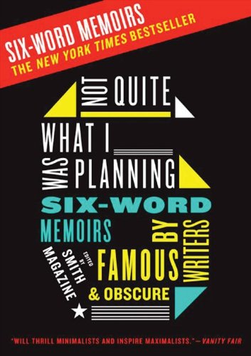 Not Quite What I Was Planning: And Other Six-Word Memoirs by Writers Ob by [Larry Smith, Rachel Fershleiser]