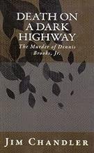 Death on a Dark Highway - The Murder of Dennis Brooks, Jr.