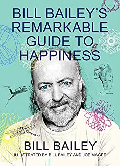 Bill Bailey - Bill Bailey's Remarkable Guide To Happiness