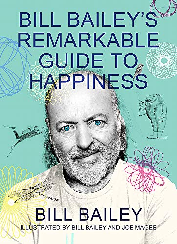 Bill Bailey's Remarkable Guide to Happiness