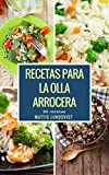 Recetas para la Olla arrocera: 98 recetas