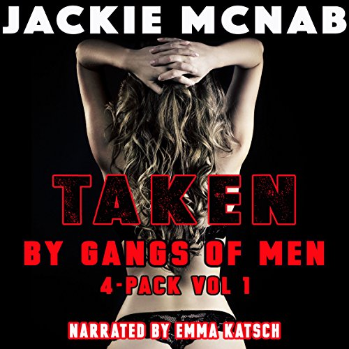 Taken by Gangs of Men: 4-Pack Vol 1 audiobook cover art