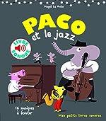 Paco et le Jazz - 16 Musiques à Écouter (Livre Sonore) de Magali Le Huche